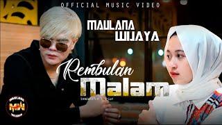 Download lagu MAULANA WIJAYA - REMBULAN MALAM ( )
