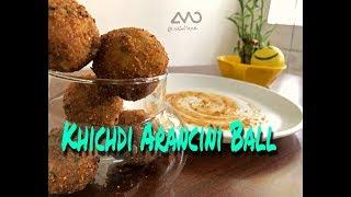 KHICHDI ARANCINI |Left Over Snacks|How to make Khichdi Arancini |Achari Dip