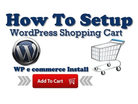 How to Install and Set Up Wordpress wp-ecommerce Shopping Cart