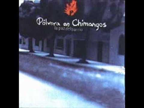 Pólvora en Chimangos - La paz del Barrio