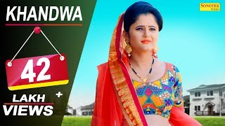 Khandwa Anjali Raghav Dhillu Jharwai GD Kaur New Haryanvi Song 2018 Official Song 2018