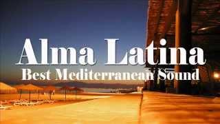 Download Lagu Alma Latina - Best Mediterranean Sound and Latin Chill Out Gratis STAFABAND