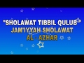 4 Sholawat Tibbil Qulub Jam Iyyah Sholawat AL AZHAR Buring Malang mp3