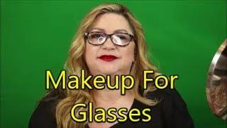 Makeup for Glasses  |  Tips & Tricks