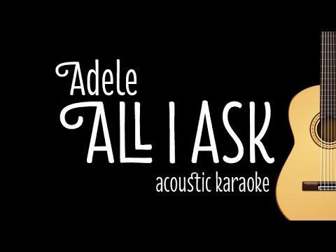 download lagu Adele - All I Ask Acoustic Karaoke  On S gratis