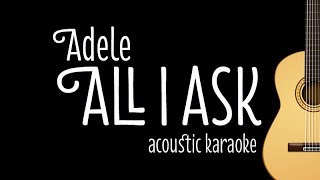 Adele - All I Ask (Acoustic Guitar Karaoke Version)