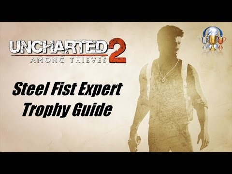 Uncharted 2 Remastered - Steel Fist Expert Trophy Guide