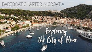 Exploring the City of Hvar :: Bareboat Charter in Croatia :: Part 4