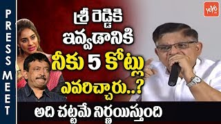 Allu Aravind Comments on RGV 5 Crores of Money Offered to Sri Reddy | Pawan Kalyan