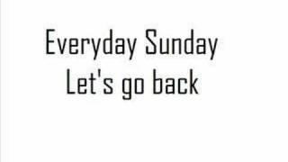Watch Everyday Sunday Lets Go Back video