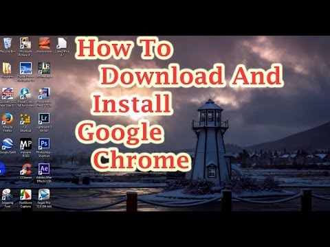 How To And Install Google Chrome
