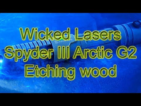 Wicked Lasers Spyder III Arctic G2 Etching Wood