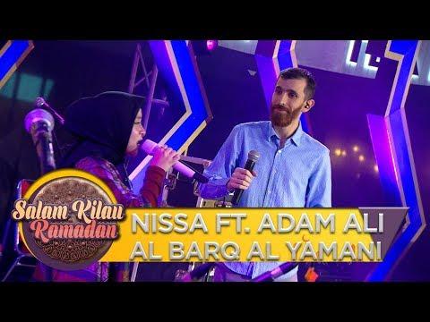 Download KEREN!! NISSA FT  ADAM ALI AL BARQ AL YAMANI - Salam Kilau Ramadhan 5/5 Mp4 baru