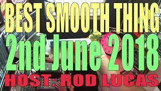 Best Smooth Jazz, Host Rod Lucas, London England (2nd June 2018)