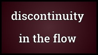 Discontinuity in the flow Meaning