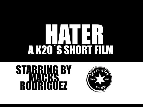 HATER A K20´S SHORT FILM