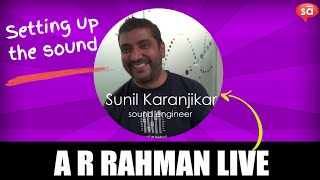 Working on the sound setup for AR Rahman concerts | Sunil Karanjikar || S05 E09 || SudeepAudio.com