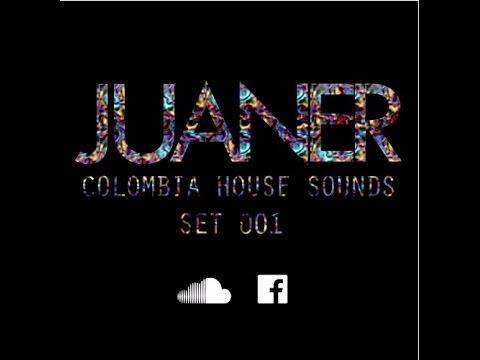 COLOMBIA HOUSE SOUNDS SET 001 - DJ JUANER