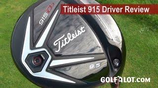 Titleist 915 D2 D3 Driver Review by Golfalot