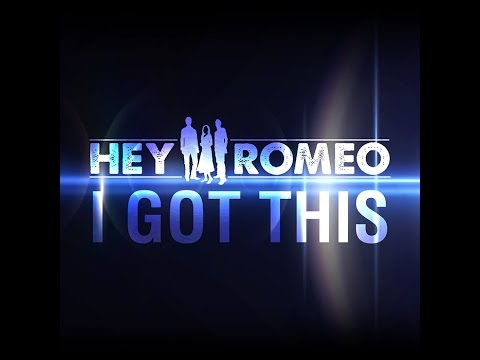 Hey Romeo - I Got This (Lyric Video)