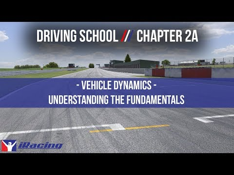 iRacing Driving School Chapter 2A: Vehicle Dynamics