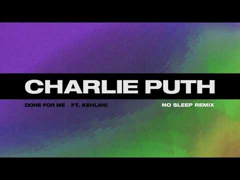 Charlie Puth - Done For Me (feat Kehlani) [No Sleep Remix]