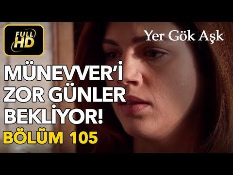 Yer Gök Aşk 105. Bölüm / Full HD (Tek Parça)