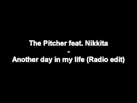 The Pitcher feat. Nikkita - Another day in my life (Radio edit) [HD]
