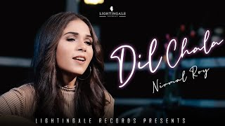Nirmal Roy - Dil Chala (Official Music Video) | Lightingale Records