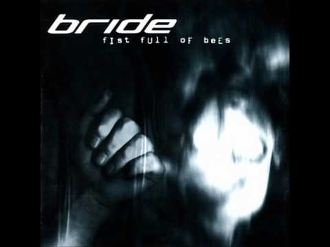 Bride - Too Tired