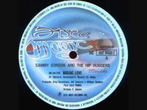 Sammy Gordon&The Hip Huggers_Making Love_Special Disco Version