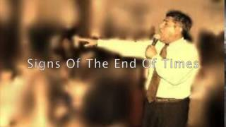 Pastor Carlos Ceniceros Jr.- Signs Of Ends Of Times
