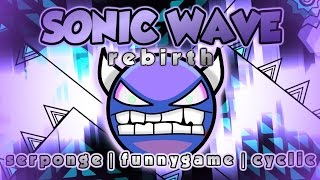 """SONIC WAVE REBIRTH"" by CYCLIC, FUNNYGAME & SERPONGE [S-AV] 