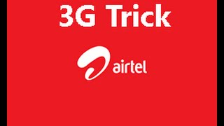 Airtel free 3g trick [100% working]