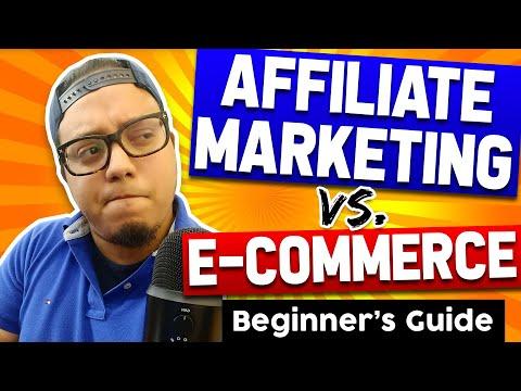 Affiliate Marketing vs. E-Commerce   Best Way for Beginners to Make Money Online?