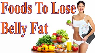 What Foods To Eat to Lose Belly Fat? 27 Food For You | BellyFatZone