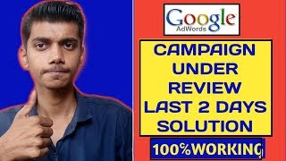Google AdWords Campaign Not Running   Under Review From 3 Days   Full Tutorial