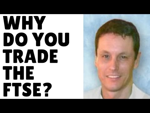 Why do you trade the FTSE 100?