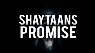 SHAYTAANS POWERFUL PROMISE WITH ALLAH