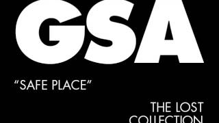 GSA - Safe Place [The Lost Collection]