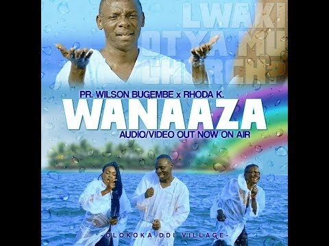 #WANAAZA  (official HD video) Pastor Wilson Bugembe ft Rhoda K