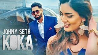 Koka: Johny Seth (Full Song) | New Punjabi Songs 2018 | Prit, Bhavni