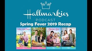 Hallmarkies: Spring Fever 2019 Recap