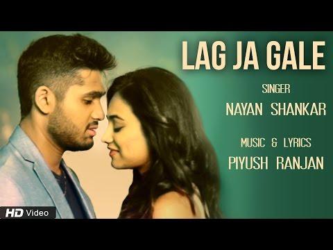 Lag Ja Gale | Nayan Shankar | Latest Hindi Video Download