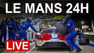 2019 Le Mans 24H LIVE Ford GT Onboard Cams Radio Le Mans Commentary