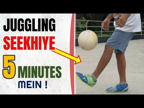 Learn How To Juggle Football Faster And Easily In 5 Minutes Only ( HINDI TUTORIAL)