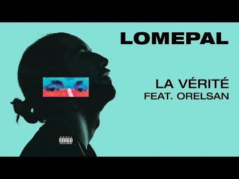 Lomepal - La vérité feat. Orelsan (lyrics video)