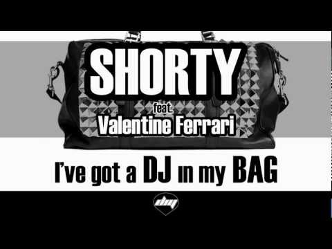 SHORTY feat. VALENTINE FERRARI - I've got a DJ in my bag (OFFICIAL Promo Video)