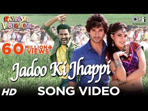 Jadoo Ki Jhappi - Ramaiya Vastavaiya | Jacqueline, Prabhudheva & Girish Kumar | Mika & Neha Kakkar