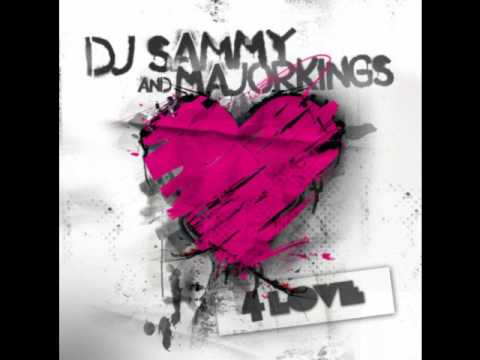 YouTube- Dj Sammy and Majorking - 4 Love D.O.N.S. Remix dj gabry...